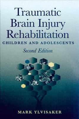 Traumatic Brain Injury Rehabilitation Children and Adolescents 3rd 1997 (Revised) 9780750699723 Front Cover