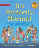 It's Perfectly Normal Changing Bodies, Growing up, Sex, and Sexual Health  2014 9780763668723 Front Cover
