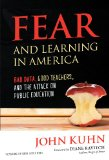 Fear and Learning in America - Bad Data, Good Teachers, and the Attack on Public Education  N/A 9780807755723 Front Cover