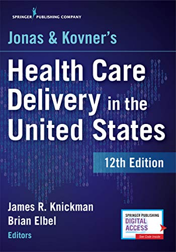 Jonas and Kovner's Health Care Delivery in the United States:   2018 9780826172723 Front Cover