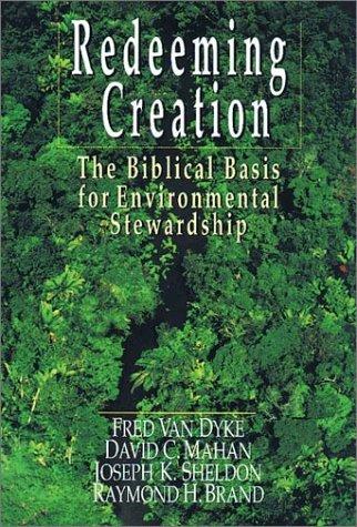 Redeeming Creation The Biblical Basis for Environmental Stewardship N/A edition cover