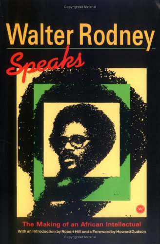 Walter Rodney Speaks The Making of an African Intellectual  2014 edition cover