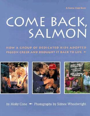 Come Back Salmon How a Group of Dedicicated Kids Adopted Pigeon Creek and Brought It Back to Life N/A 9780871565723 Front Cover