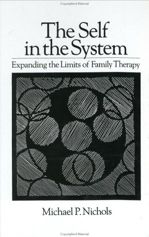 Self in the System Expanding the Limits of Family Therapy  1988 edition cover