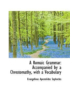 Romaic Grammar Accompanied by a Chrestomathy, with a Vocabulary  2009 edition cover