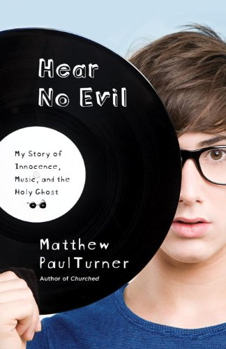 Hear No Evil My Story of Innocence, Music, and the Holy Ghost  2010 9781400074723 Front Cover