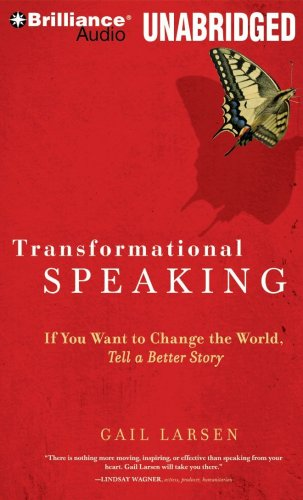 Transformational Speaking: If You Want to Change the World, Tell a Better Story  2009 edition cover
