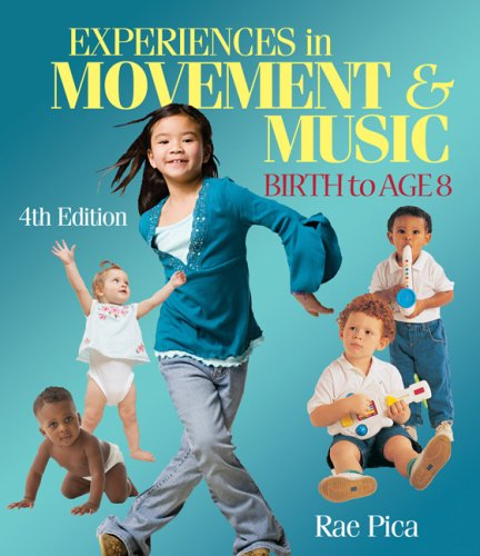 Experiences in Music and Movement Birth to Age 8 4th 2010 edition cover