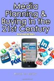 Media Planning and Buying in the 21st Century Second Edition N/A 9781481938723 Front Cover