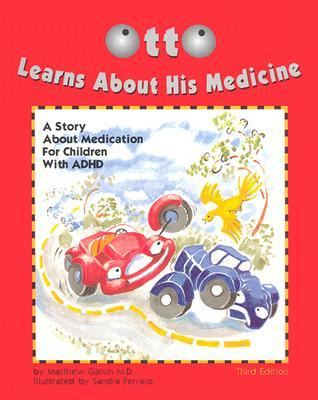 Otto Learns about His Medicine A Story about Medication for Children with ADHD 3rd 2001 9781557987723 Front Cover