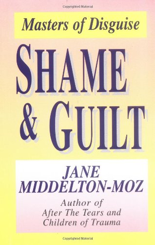 Shame and Guilt Masters of Disguise  1990 9781558740723 Front Cover