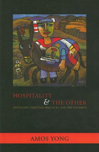 Hospitality and the Other Pentecost, Christian Practices, and the Neighbor  2008 edition cover