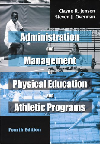 Administration and Management of Physical Education and Athletic Programs  4th 2003 edition cover