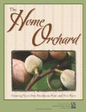 Home Orchard Growing Your Own Deciduous Fruit and Nut Trees  2007 edition cover