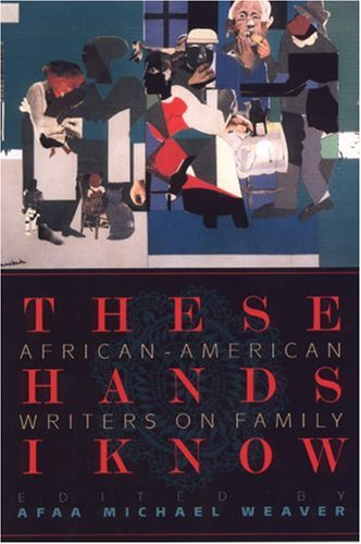 These Hands I Know African-American Writers on Family  2002 edition cover
