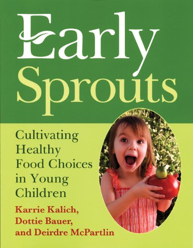 Early Sprouts Cultivating Healthy Food Choices in Young Children  2009 edition cover
