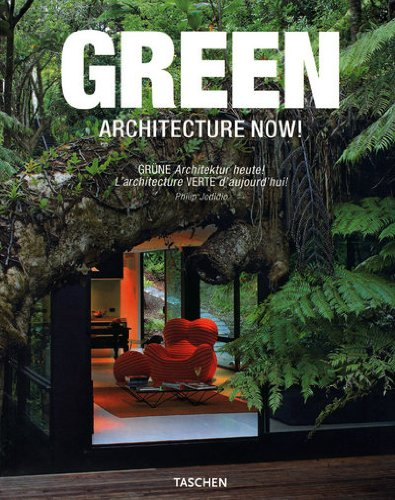 Green Architecture Now! Gr�ne Architektur Heute! L'Architecture Verte d'Aujourd'Hui!  2009 9783836503723 Front Cover