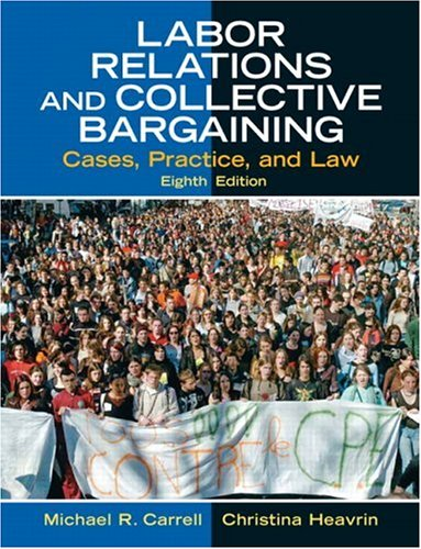 Labor Relations and Collective Bargaining Cases, Practice, and Law 8th 2007 (Revised) edition cover