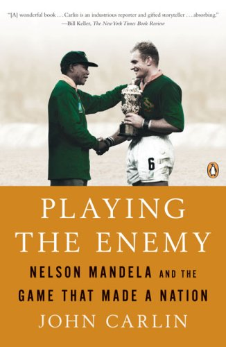 Playing the Enemy Nelson Mandela and the Game That Made a Nation  2009 edition cover