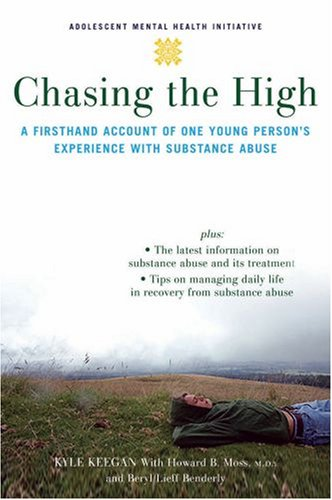 Chasing the High A Firsthand Account of One Young Person's Experience with Substance Abuse  2008 9780195314724 Front Cover