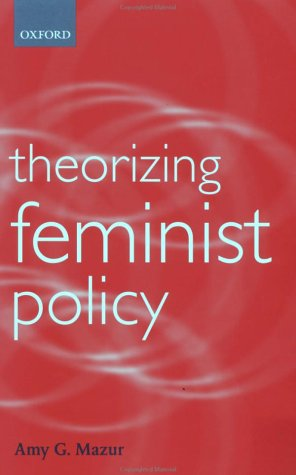 Theorizing Feminist Policy   2002 9780199246724 Front Cover