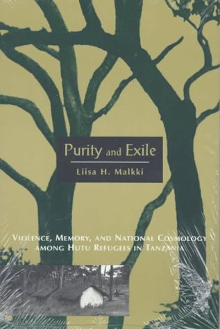Purity and Exile Violence, Memory, and National Cosmology among Hutu Refugees in Tanzania N/A edition cover