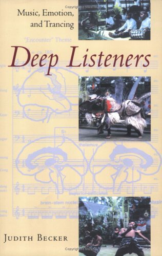 Deep Listeners Music, Emotion, and Trancing  2004 edition cover