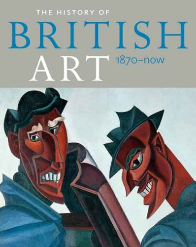 History of British Art, Volume 3 1870-Now N/A edition cover