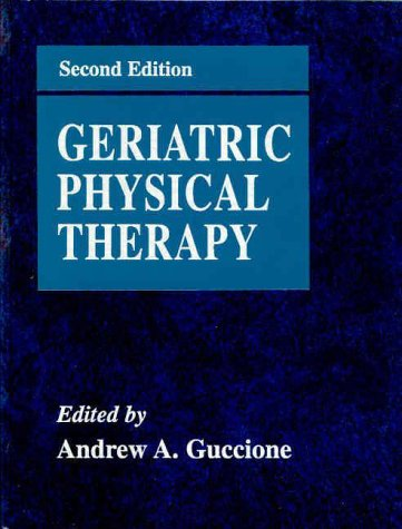 Geriatric Physical Therapy  2nd 2000 (Revised) edition cover