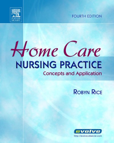 Home Care Nursing Practice Concepts and Application 4th 2005 (Revised) edition cover