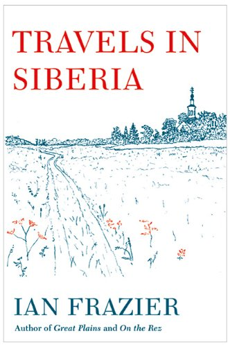 Travels in Siberia   2010 9780374278724 Front Cover