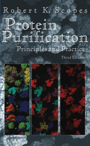 Protein Purification Principles and Practice 3rd 1994 (Revised) edition cover