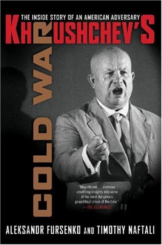 Khrushchev's Cold War The Inside Story of an American Adversary  2007 9780393330724 Front Cover