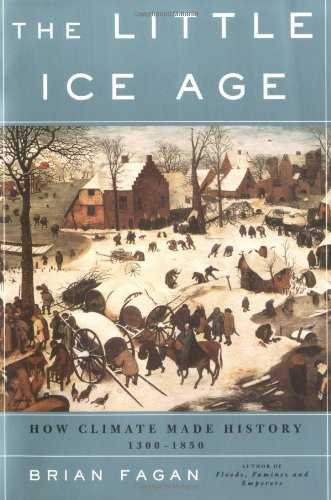 Little Ice Age How Climate Made History, 1300-1850  2002 edition cover