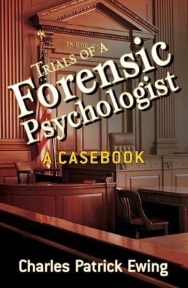 Trials of a Forensic Psychologist A Casebook  2008 edition cover