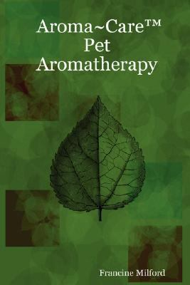 Aroma~Care#8482; Pet Aromatherapy  N/A edition cover