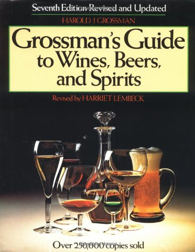 Grossman's Guide to Wines, Beers, and Spirits  7th 1983 (Revised) edition cover