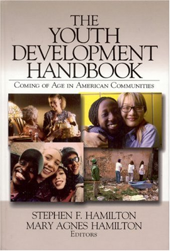 Youth Development Handbook Coming of Age in American Communities  2004 9780761988724 Front Cover
