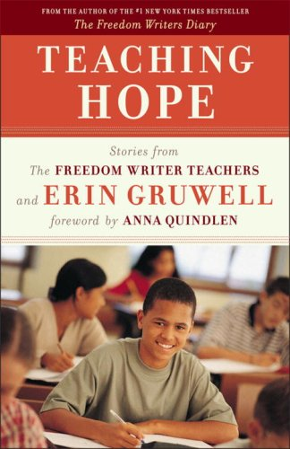 Teaching Hope Stories from the Freedom Writer Teachers and Erin Gruwell  2009 edition cover