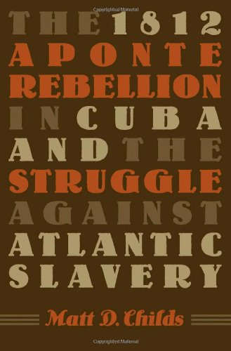 1812 Aponte Rebellion in Cuba and the Struggle Against Atlantic Slavery   2006 edition cover