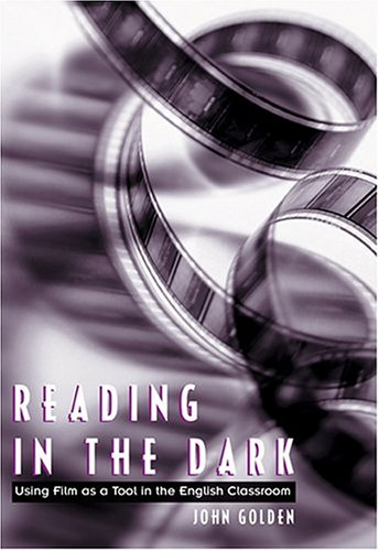 Reading in the Dark Using Film as a Tool in the English Classroom  2001 edition cover
