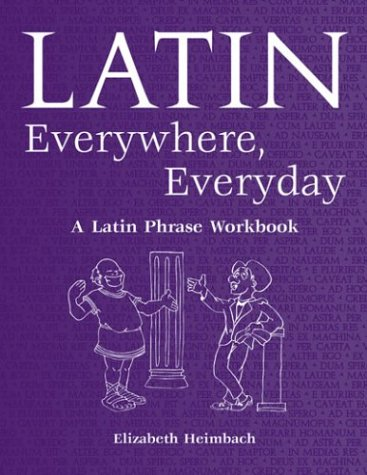 Latin Everywhere, Everyday a Latin Phrase  2004 (Student Manual, Study Guide, etc.) edition cover