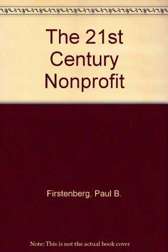 Twenty-First Century Nonprofit : Remaking the Organization in the Post-Government Era 1st edition cover