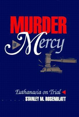 Murder of Mercy Euthanasia on Trial N/A 9780879757724 Front Cover