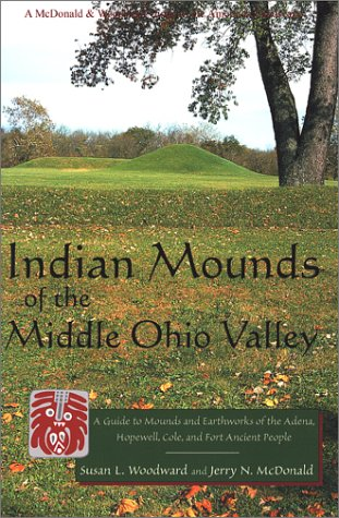 Indian Mounds of the Middle Ohio Valley A Guide to Mounds and Earthworks of the Adena, Hopewell and Late Woodland People 2nd 2001 edition cover