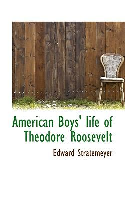 American Boys' Life of Theodore Roosevelt  N/A 9781116299724 Front Cover
