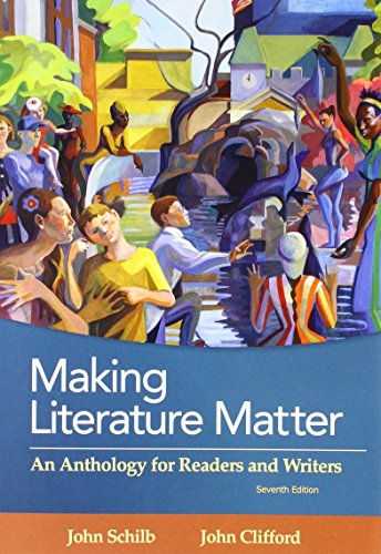 Making Literature Matter: An Anthology for Readers and Writers  2017 9781319054724 Front Cover