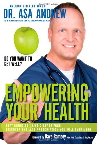 Empowering Your Health Do You Want to Get Well?  2007 9781401603724 Front Cover