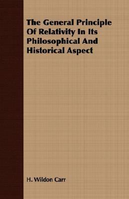 General Principle of Relativity in Its Philosophical and Historical Aspect  N/A 9781406707724 Front Cover