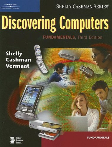 Discovering Computers Fundamentals 3rd 2007 (Revised) 9781418843724 Front Cover